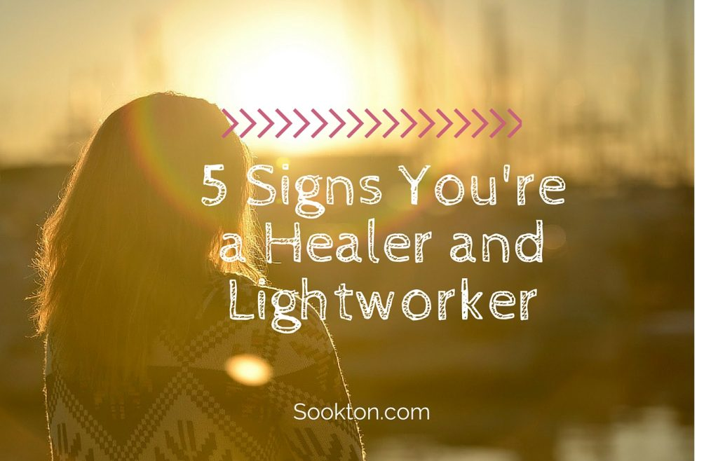 5 Signs You're a Healer and Lightworker - Sookton com - Suki