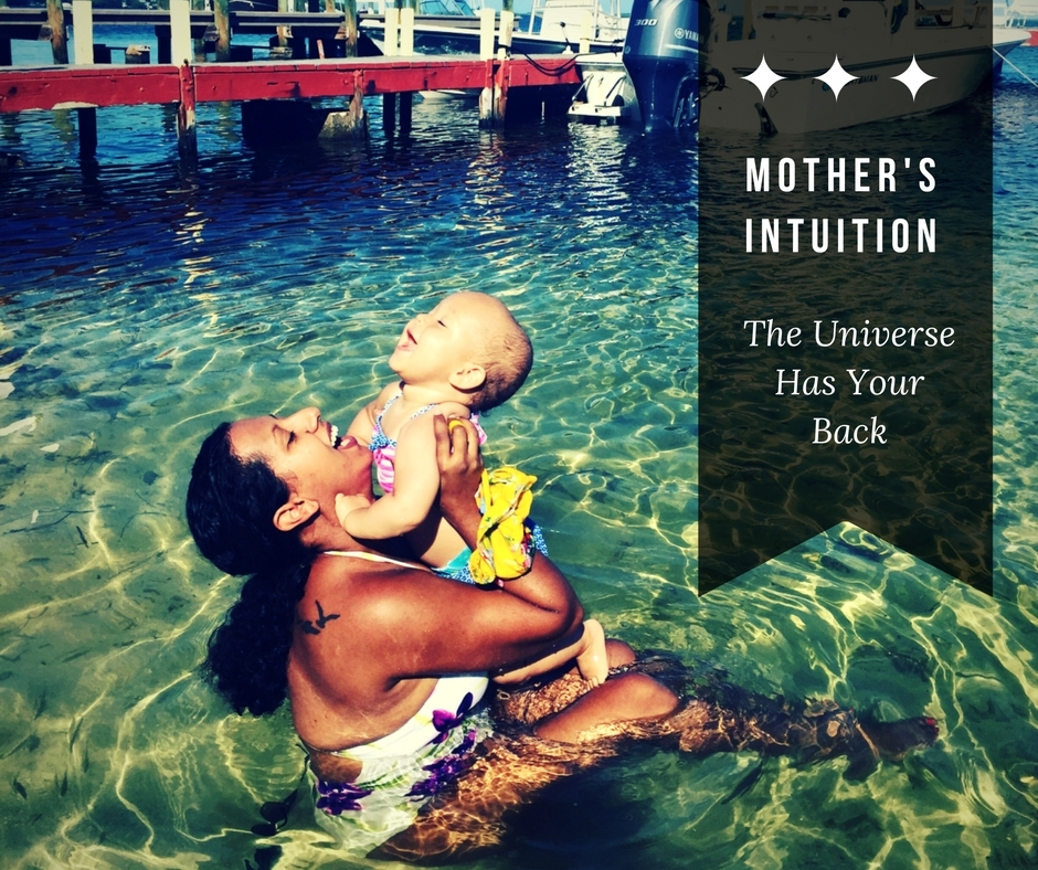 Mother's Intuition: How I learned that the Universe has My Back