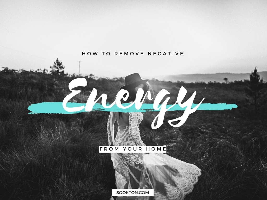 How to remove negative energy from your home Negative energy in house